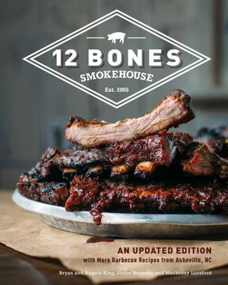 12 Bones Smokehouse - A Mountain BBQ Cookbook
