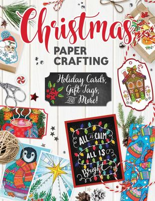 Christmas Papercrafting - Holiday Cards, Gift Tags, and More!