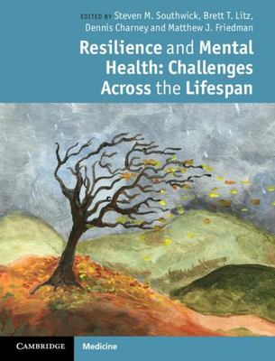 Resilience and Mental Health - Challenges Across the Lifespan