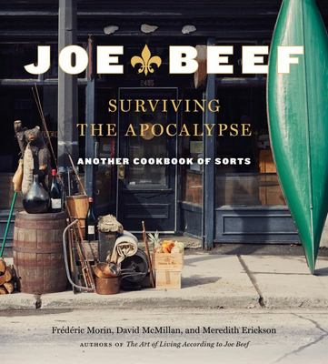 Joe Beef: Surviving the Apocalypse - Another Cookbook of Sorts