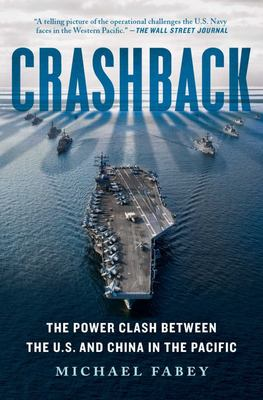 Crashback: The Power Clash Between the U. S. and China in the Pacific