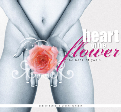 Heart of the Flower - The Book of Yonis