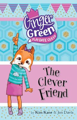 The Clever Friend (Ginger Green: Play Date Queen #6)