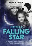 Catch a Falling Star (Jeanne Little Biography)