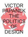 Victor Papanek: the Politics of Design
