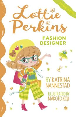 Lottie Perkins, Fashion Designer (Lottie Perkins #4)