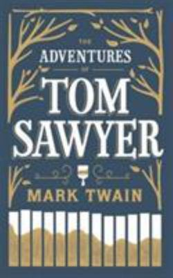 The Adventures of Tom Sawyer  (Barnes & Noble Collectible Classics: Flexi Edition)