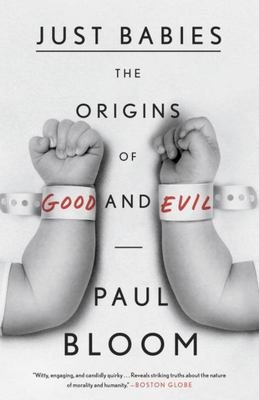 Just Babies - The Origins of Good and Evil