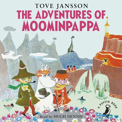 The Adventures of Moominpappa (Audiobook)