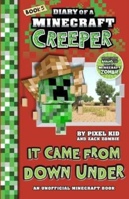It Came From Down Under (Diary of a Minecraft Creeper #5)