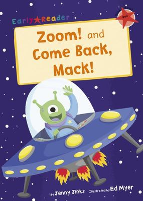 Zoom! and Come Back, Mack!