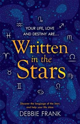 Written in the Stars a Horoscope Book for the Modern Age