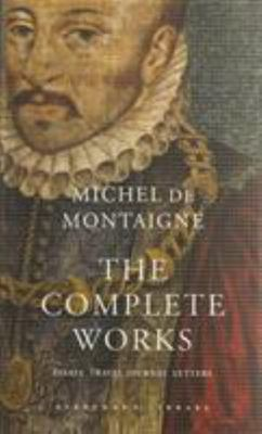The Complete Works: Essays, Travel Journal, Letters (HB)
