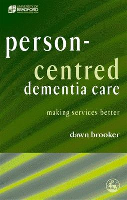 Person-Centred Dementia Care - Making Services Better