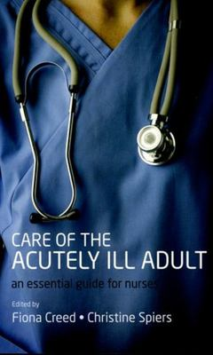 Care of the Acutely Ill Adult - An Essential Guide for Nurses