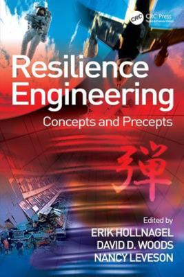 Resilience Engineering - Concepts and Precepts