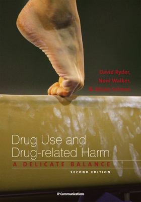 Drug Use and Drug-Related Harm - A Delicate Balance