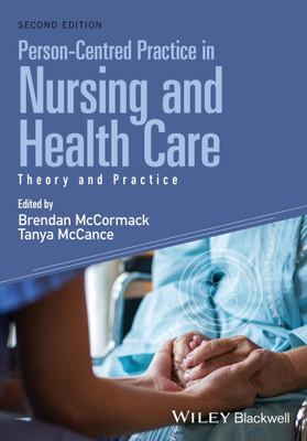 Person-Centred Practice in Nursing and Health Care - Theory and Practice