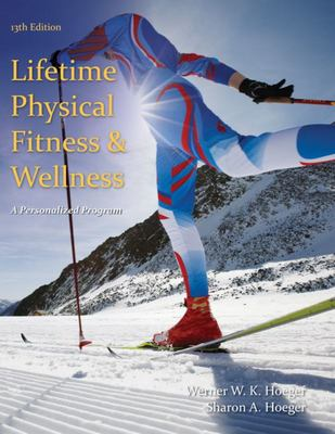 Lifetime Physical Fitness and Wellness - A Personalized Program
