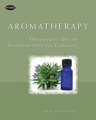 Aromatherapy - Therapeutic Use of Essential Oils for Esthetics