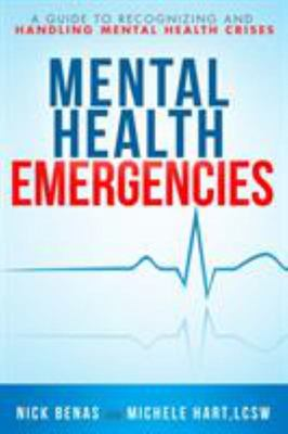 Mental Health Emergencies - A Guide to Recognizing and Handling Mental Health Crises