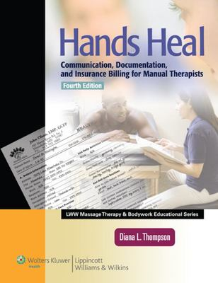 Hands Heal - Communication, Documentation, and Insurance Billing for Manual Therapists