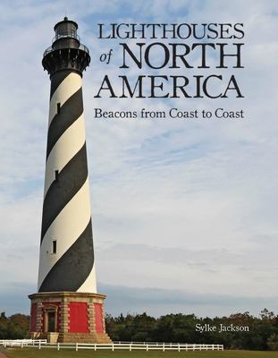 Lighthouses of North America - Beacons from Coast to Coast
