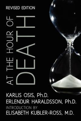 At the Hour of Death - A New Look at Evidence for Life after Death