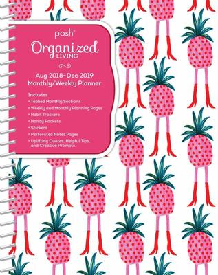 Posh: Organized Living 2018-2019 Monthly/Weekly Planning Calendar - Pineapple A-Go-Go