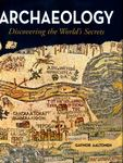 Archaeology - Discovering The World's Secrets