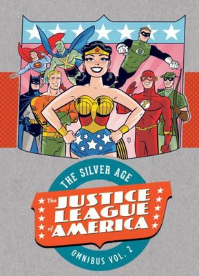 Justice League of America - The Silver Age Omnibus