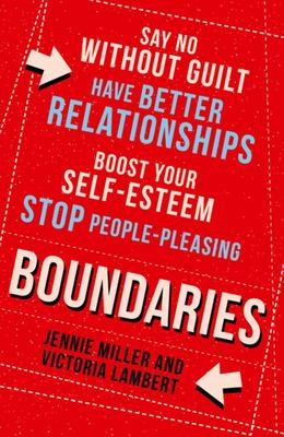 Boundaries - How to Draw the Line in Your Head, Heart and Home
