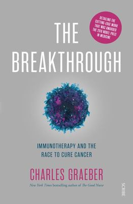 Breakthrough: Immunotherapy and the Race to Cure Cancer The