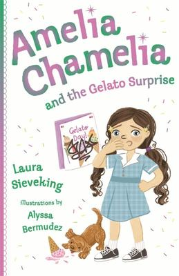 Amelia Chamelia and the Gelato Surprise (#2)