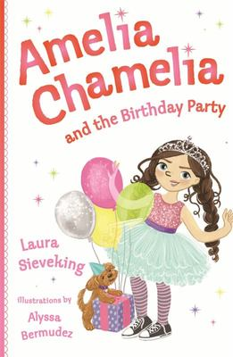 Amelia Chamelia and the Birthday Party (#1)