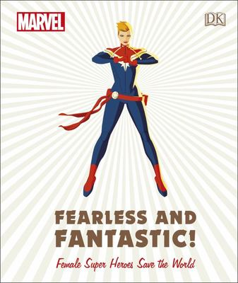 Fearless and Fantastic: Female Super Heroes Save the World (Marvel)