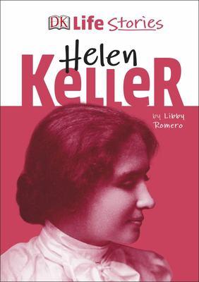 Helen Keller (DK Life Stories)