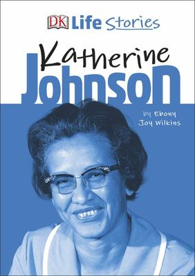 Katherine Johnson (DK Life Stories)