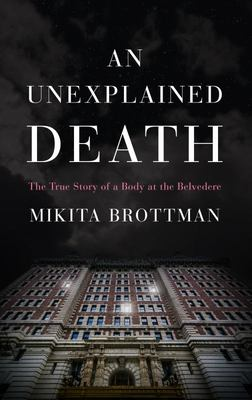 An Unexplained Death - The True Story of a Body at the Belvedere