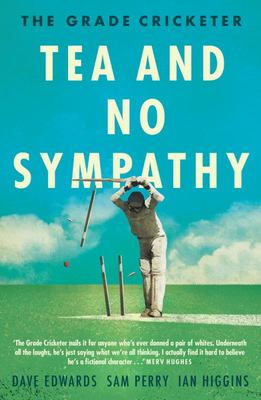 The Grade Cricketer: Tea and No Sympathy