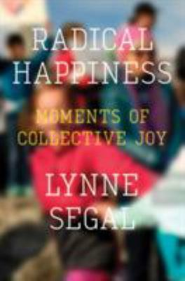 Radical Happiness - Moments of Collective Joy