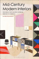 Mid-Century Modern Interiors - The Ideas That Shaped Interior Design in America
