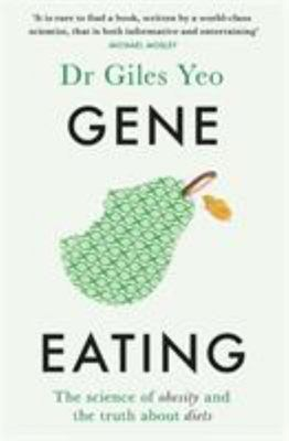 Gene Eating: The Science of Obesity and the Truth about Diets