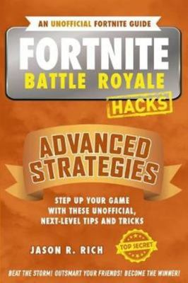 Fortnite Battle Royale Hacks Advanced Strategies