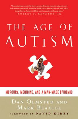 The Age of Autism - Mercury, Medicine, and a Man-Made Epidemic