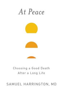 At Peace - Choosing a Good Death after a Long Life