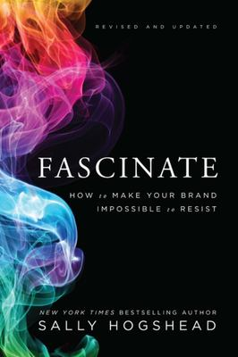 Fascinate - How to Make Your Brand Impossible to Resist