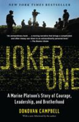 Joker One - A Marine Platoon's Story of Courage, Leadership, and Brotherhood