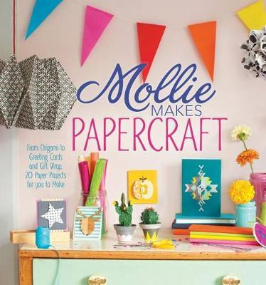 Mollie Makes Papercraft: From Origami to Greeting Cards and Gift Wrap