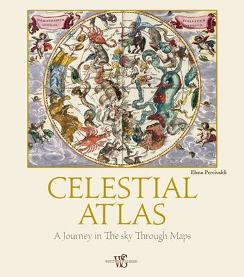 Celestial Atlas - A Journey in the Sky Through Maps